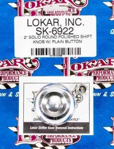 LOKAR #SK-6922 2in Shift Knob Solid Round Polished w/Button