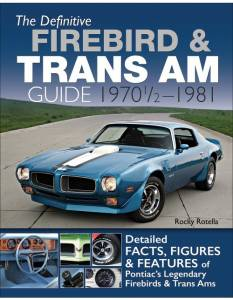 S-A BOOKS #CT591 Definitive Firebird & Tr ans Am Guide: 1970 1/2 -
