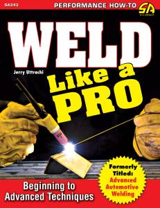 S-A BOOKS #SA343 Weld Like A Pro Advanced To Beginning