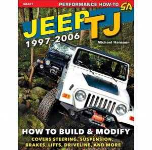 S-A BOOKS #SA427 How To Build & Modify 1997-06 Jeep Wrangler TJ